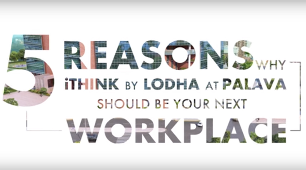 iThink by Lodha at India's No.1 smart city*